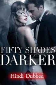 Fifty Shades Darker (2017) Hindi Dubbed