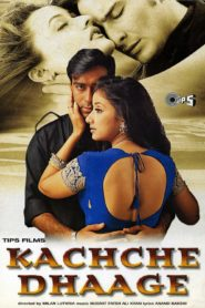 Kachche Dhaage (1999) Hindi