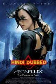 Aeon Flux (2005) Hindi Dubbed
