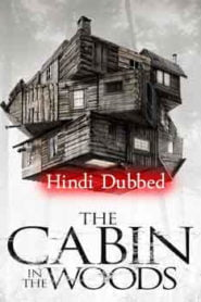 The Cabin in the Woods (2012) Hindi Dubbed