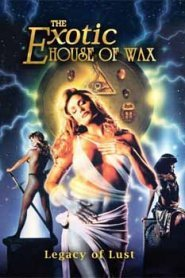 The Exotic House of Wax (1997)