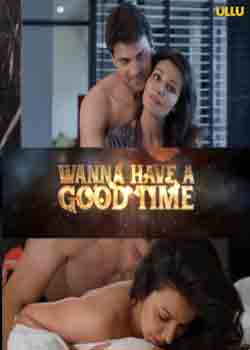 Wanna Have A Good Time (2019) ullu Hindi Episode 1 To 2