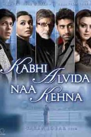 Kabhi Alvida Naa Kehna (2006) Hindi