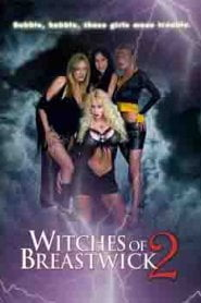 Witches Of Breastwick 2 (2005)