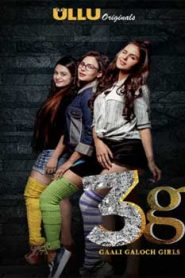 3g Gaali Galoch Girls (2019) Ullu Hindi