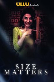 Size Matters (2019) Hindi UllU Season 1 Complete