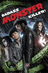 Badass Monster Killer (2015) Hindi Dubbed