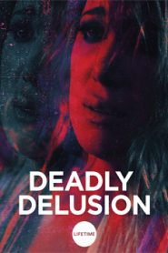 Deadly Delusion (2017) Hindi Dubbed