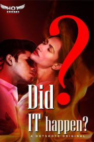 Did it Happen (2019) Hindi HotShots