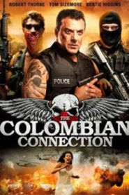 The Colombian Connection (2011) Hindi Dubbed