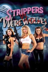 Strippers vs Werewolves (2012) Hindi Dubbed