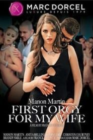 Manon Martin First Orgy For My Wife (2015)