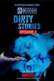 Dirty Stories (2020) Episode 1 Eightshots