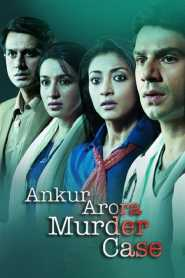Ankur Arora Murder Case (2013) Hindi