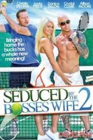Seduced By The Boss Wife 2 (2014)