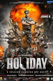 Holiday A Soldier is Never Off Duty (2014) Hindi