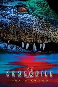 Crocodile 2 Death Swamp (2002) Hindi Dubbed