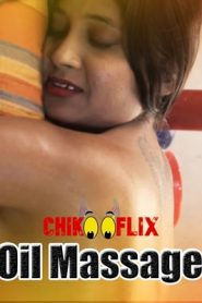 Oil Massage (2020) ChikooFlix Originals