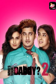Whos Your Daddy (2020) Hindi Season 2 Episode (1 TO 10) Watch Online in HD