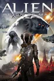 Alien Reign of Man 2017 Hindi Dubbed