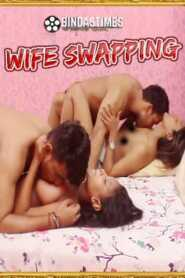Wife Swapping 2021 BindasTimes
