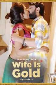 Wife Is Gold 2021 UncutAdda Episode 3
